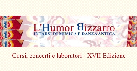 "Next Summer in Rome: the Early Music & Dance Workshop ""L'Humor Bizzarro"""